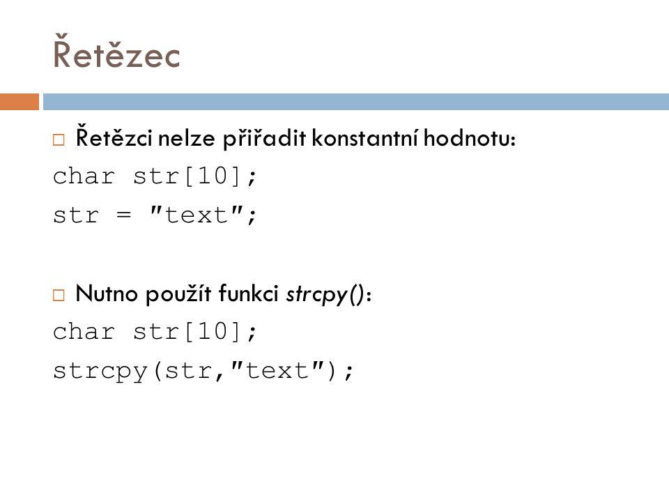 Řetězec Řetězci nelze přiřadit konstantní hodnotu: char str[10];